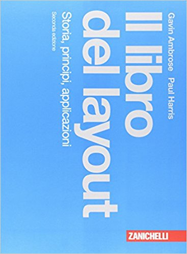 Il libro del layout. Storia, principi, applicazioni